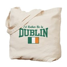 I'd Rather Be In Dublin Tote Bag