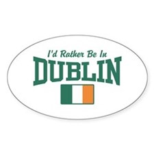 I'd Rather Be In Dublin Decal