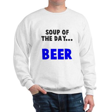 Soup of the day beer Sweatshirt