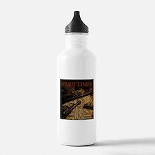Hard Times Water Bottle