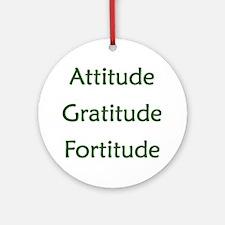 Attitude, Gratitude, Fortitude Round Ornament