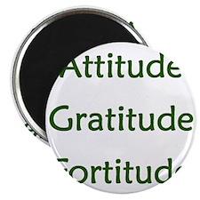Attitude, Gratitude, Fortitude Magnet