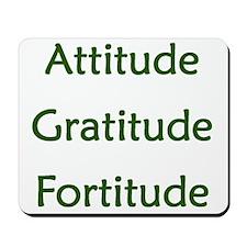 Attitude, Gratitude, Fortitude Mousepad