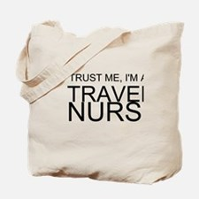 Trust Me, Im A Travel Nurse Tote Bag