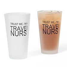 Trust Me, Im A Travel Nurse Drinking Glass