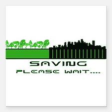 "Saving the environment Square Car Magnet 3"" x 3"""
