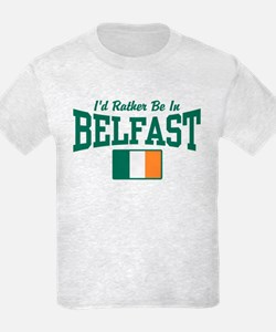 I'd Rather Be In Belfast T-Shirt