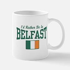I'd Rather Be In Belfast Mug