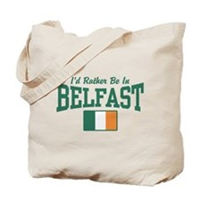I'd Rather Be In Belfast Tote Bag