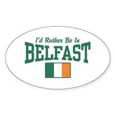 I'd Rather Be In Belfast Decal