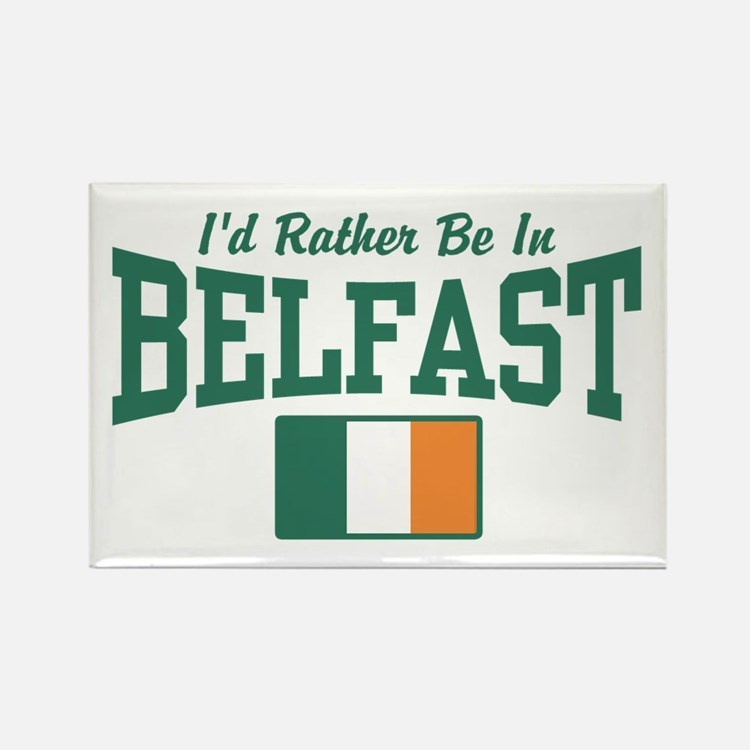 I'd Rather Be In Belfast Rectangle Magnet