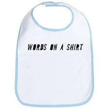 Words on a Shirt Bib