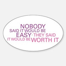 Nobody Said It Would Be Easy Decal
