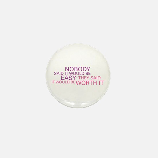 Nobody Said It Would Be Easy Mini Button