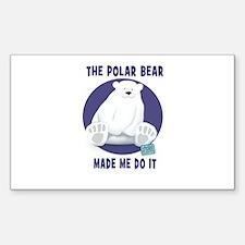 The Polar Bear Made Me Do It Decal