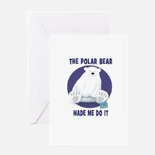 The Polar Bear Made Me Do It Greeting Cards