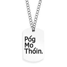 POG MO THOIN Dog Tags