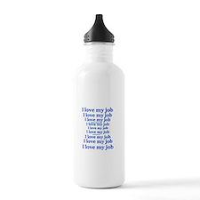 Love my Job! Water Bottle