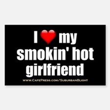 """Love My Smokin' Hot Girlfriend"" Bumper Stickers"