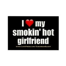 """Love My Smokin' Hot Girlfriend"" Rectangle Magnet"