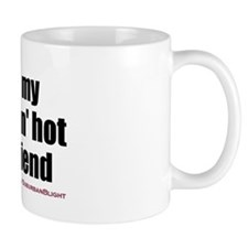 """Love My Smokin' Hot Girlfriend"" Mug"