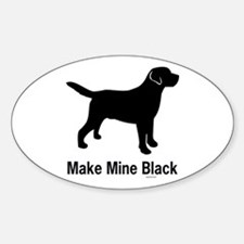 Make Mine Black Oval Decal