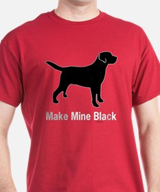 Make Mine Black Black T-Shirt