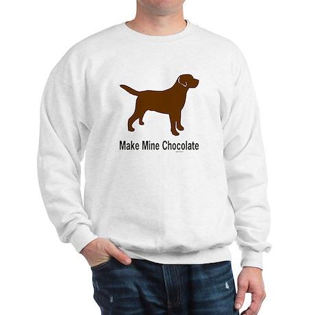 Make Mine Chocolate Lab Sweatshirt