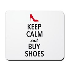 Keep calm and buy shoes Mousepad