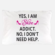 Yes, I am shoe addict Pillow Case