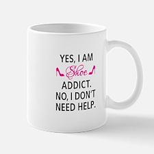 Yes, I am shoe addict Mugs