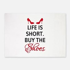 Life is short. Buy the shoes. 5'x7'Area Rug
