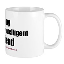 """Love My Surprisingly Intelligent Boyfriend"" Mug"