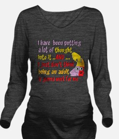 Funny Being an Adult Long Sleeve Maternity T-Shirt