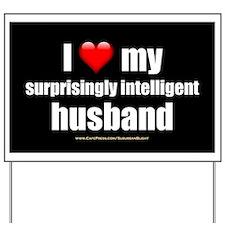 """Love My Surprisingly Intelligent Husband"" Yard Si"