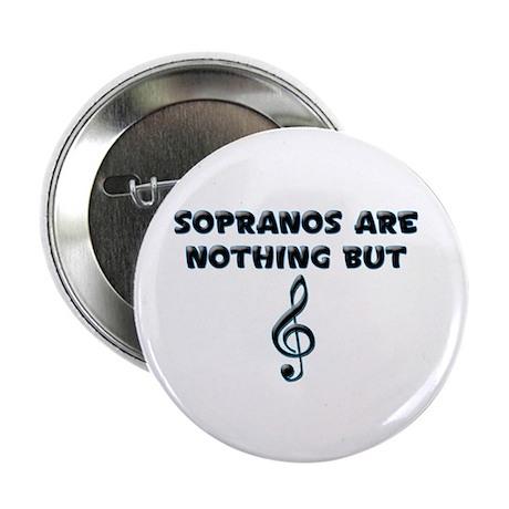 Sopranos are Treble Button