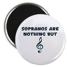 Sopranos are Treble Magnet