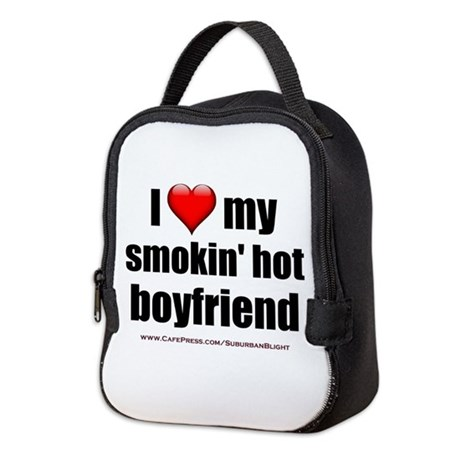 """Love My Smokin' Hot Boyfriend"" Neoprene Lunch Bag"