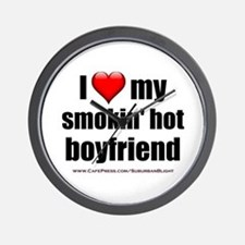 """Love My Smokin' Hot Boyfriend"" Wall Clock"