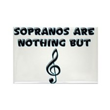 Sopranos are Treble Rectangle Magnet