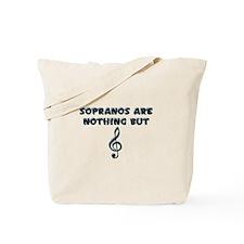 Sopranos are Treble Tote Bag