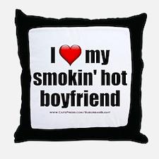 """Love My Smokin' Hot Boyfriend"" Throw Pillow"