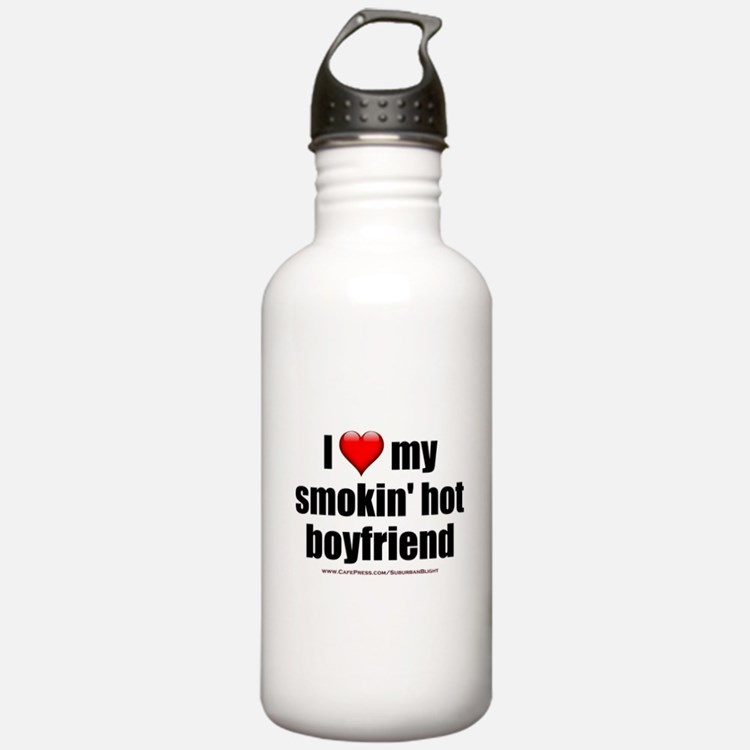 """Love My Smokin' Hot Boyfriend"" Water Bottle"