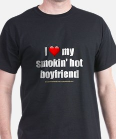 """Love My Smokin' Hot Boyfriend"" T-Shirt"