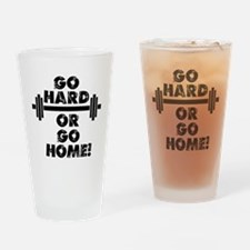Go Hard or Go Home Drinking Glass