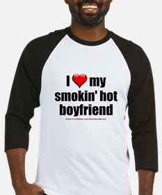 """Love My Smokin' Hot Boyfriend"" Baseball Jersey"