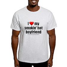 """Love My Smokin' Hot Boyfriend"" T-Shirt"
