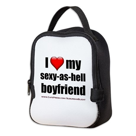 """Love My Sexy-As-Hell Boyfriend"" Neoprene Lunch Ba"