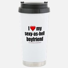 """Love My Sexy-As-Hell Boyfriend"" Travel Mug"