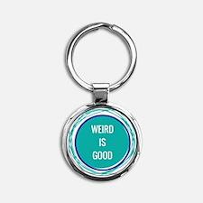 Weird Is Good Round Keychain